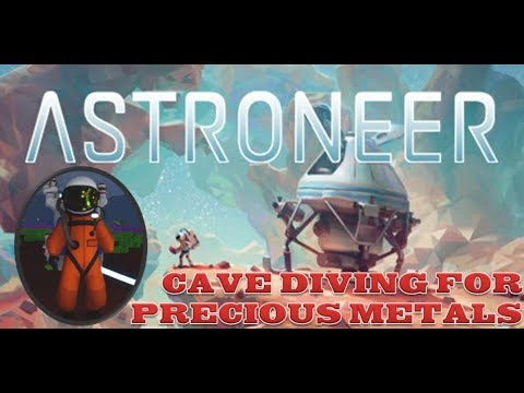 CAVE DIVING FOR PRECIOUS METALS- ASTRONEER E2