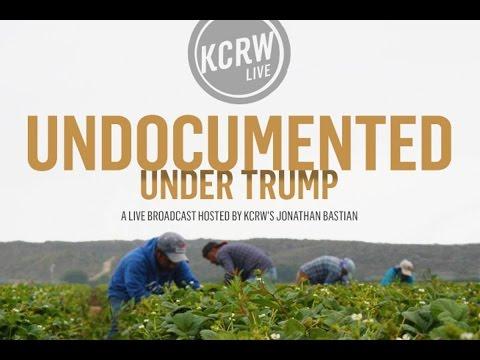 UNDOCUMENTED UNDER TRUMP  1-25-2017