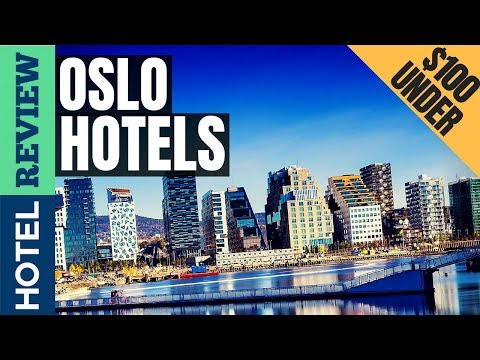 ✅Oslo Hotels: Best Hotels in Oslo (2019)[Under $100]