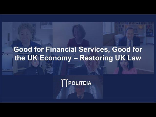 Good for Financial Services, Good for the UK Economy – Restoring UK Law | 8/02/21 | Webinar