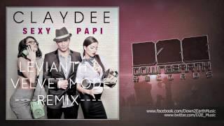 CLAYDEE - SEXY PAPI (LEVIANTH & VELVET MODE REMIX)