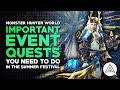 Monster Hunter World | Most Important Event Quests You Need to Do in The Summer Festival