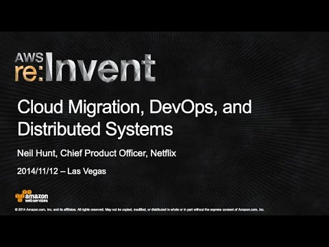 AWS re:Invent 2014  ENT209 Netflix Cloud Migration, DevOps and Distributed Systems