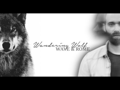 WAVE & ROME ♢ Wandering Wolf