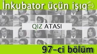 Qız Atas - İnkubator üçün işıq (97-ci bölüm)
