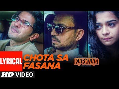 Arijit Singh: Chota Sa Fasana Lyrical | Karwaan | Irrfan Khan | DulQuer Salmaan | Mithila Palkar
