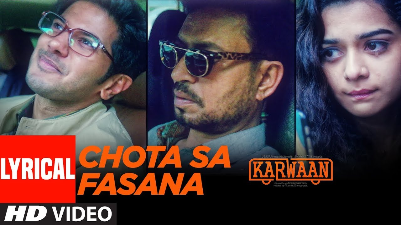 Arijit Singh: Chota Sa Fasana Lyrical   Karwaan   Irrfan Khan   DulQuer Salmaan   Mithila Palkar