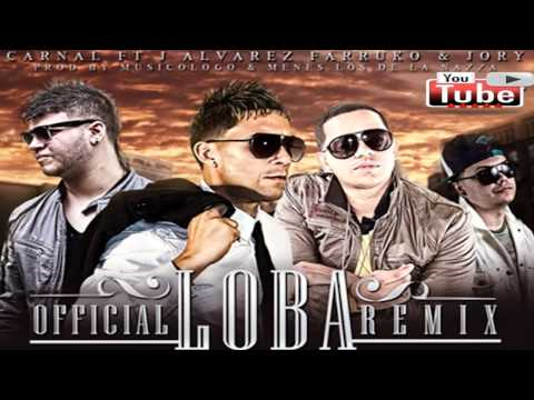 Carnal Ft. J Alvarez , Farruko Gotay - Loba (Remix ) Old School