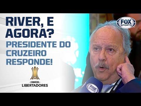 RIVER, E AGORA? PRESIDENTE DO CRUZEIRO RESPONDE!