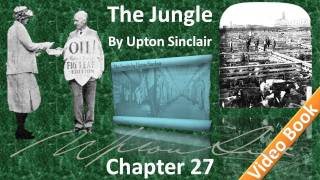 Chapter 27 - The Jungle by Upton Sinclair