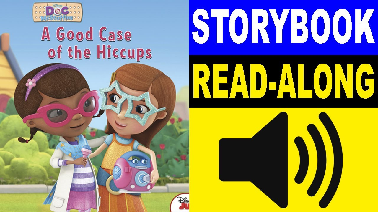 Doc McStuffins Read Along Story book | A Good Case of the Hiccups | Read  Aloud Story Books for Kids