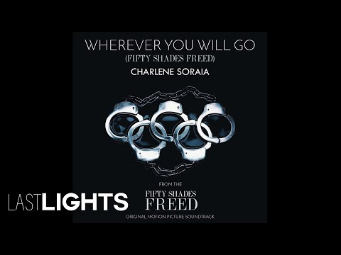 Charlene Soraia - Wherever You Will Go (Fifty Shades Freed (Audio)