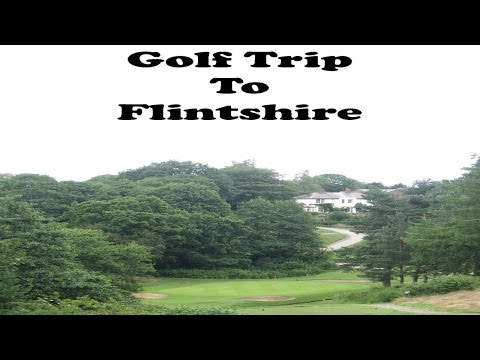 Golf Trip To Flintshire