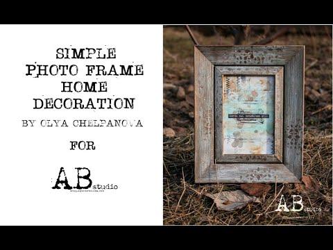 Photo Phrame Home Decor Tutorial By Olya Chelpanova