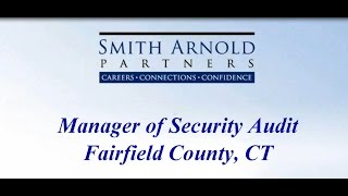 Manager of Security Audit (CLOSED) | Smith Arnold Partners