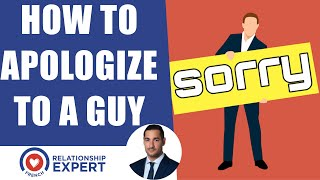 How To Apologize To A Guy & Get Him To CRAVE You!