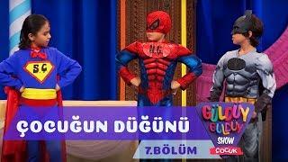 Güldüy Güldüy Show Çocuk 7.Bölüm - Süper Çocuğun Düğünü