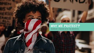 Why We Protest - Warrior's #Prayer