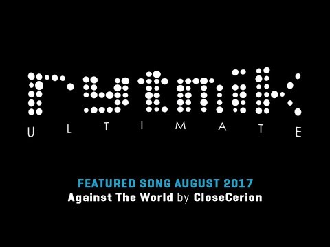 Featured Song: Against The World by CloseCerion (Rytmik Ultimate) |