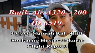 Batik Air | Bali - Jakarta | Flight Report A320 - ID6519