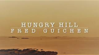 Fred Guichen  – Hungry Hill –