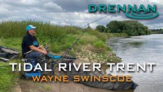 Feeder Fishing The Tidal River Trent | Wayne Swinscoe | Match Fishing