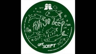 Fish Go Deep - Off Script (12