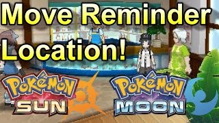 Location of Move Reminder In Pokemon Sun & Moon! (AKA Move Relearner)
