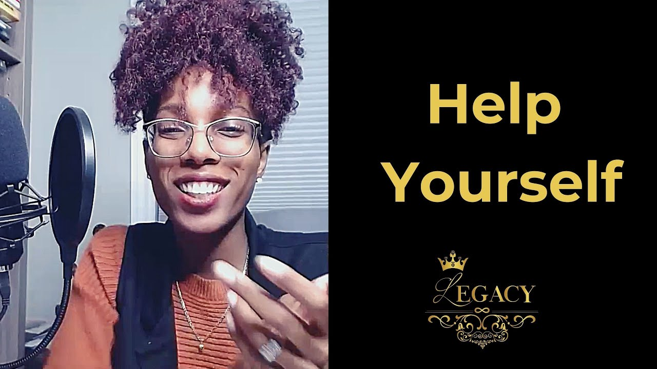 HELP YOURSELF - The Legacy Podcast #34