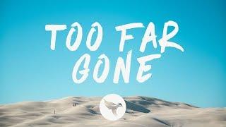 Lost Kings - Too Far Gone (Lyrics) Nurko Remix, ft. Anna Clendening