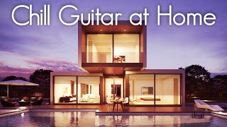Chill Guitar at Home | Smooth Jazz Guitar Compilation  | Relaxing Soothing Jazz