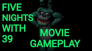 Five Nights with 39 Movie gameplay