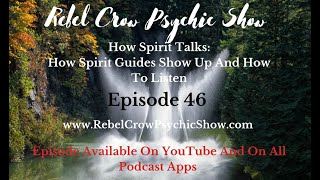 How Spirit Talks: How Spirit Guides Show Up and How to Listen To Their Messages And Guidance -Epi 46