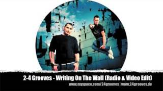 2-4 Grooves - Writing On The Wall (Radio & Video Edit)