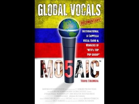 Global Vocals Documentary- MO5AIC Tours Colombia (Extended Exec. Producers Cut)