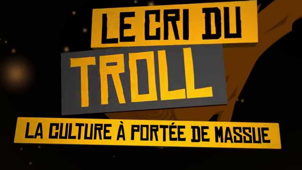 Le Cri du Troll, la culture à portée de massue