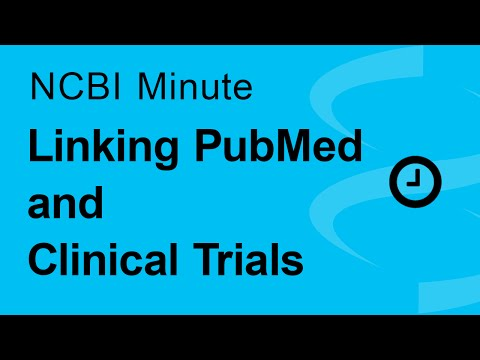 NCBI Minute: Linking PubMed and ClinicalTrials.gov