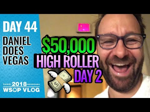 $50,000 High Roller Day 2 - 2018 WSOP VLOG DAY 44