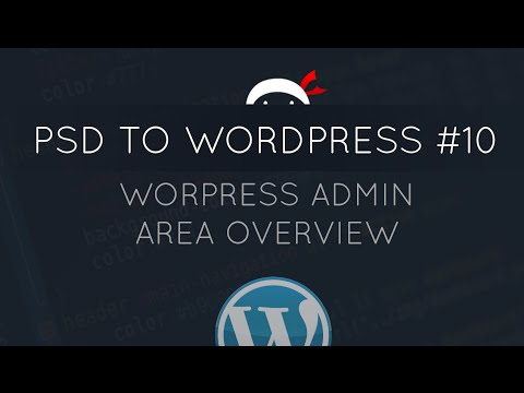 PSD to WordPress Tutorial #10 - WordPress Admin Area Overview thumbnail