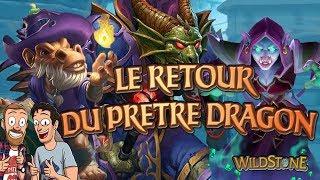 LE GRAND RETOUR DU PRETRE DRAGON : DECK ANTI-META ! [Wild] [Fr] [Hearthstone]
