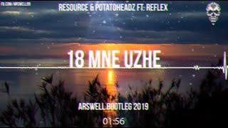Resource Potatoheadz Ft Reflex 18 MNE UZHE ARSWELL BOOTLEG 2019
