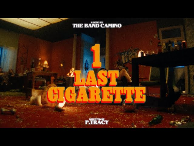 The Band CAMINO - 1 Last Cigarette (Official Video)