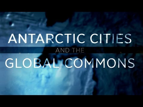 Antarctic Cities and the Global Commons