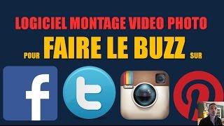 Logiciel Montage Video Photo pour Faire le BUZZ sur Facebook, Twitter, Instagram.