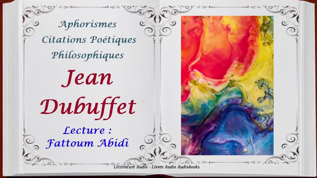 Aphorismes Et Citations Poétiques Et Philosophiques Jean Dubuffet Lecture Fattoum Abidi