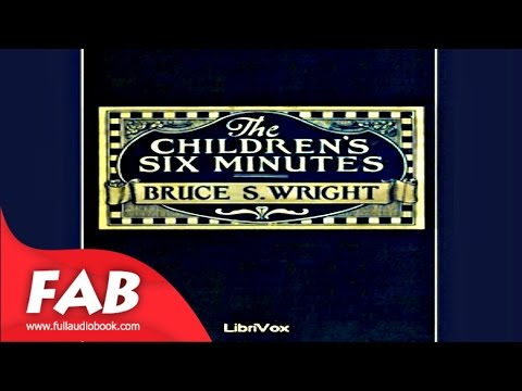 The Children's Six Minutes Full Audiobook by Bruce S. WRIGHT by Religion Audiobook
