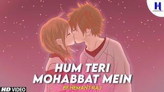 Hum Teri Mohabbat Mein (New Version) By Hemant Raj | Latest Hindi Songs 2020 | Deewana Kehte Hai