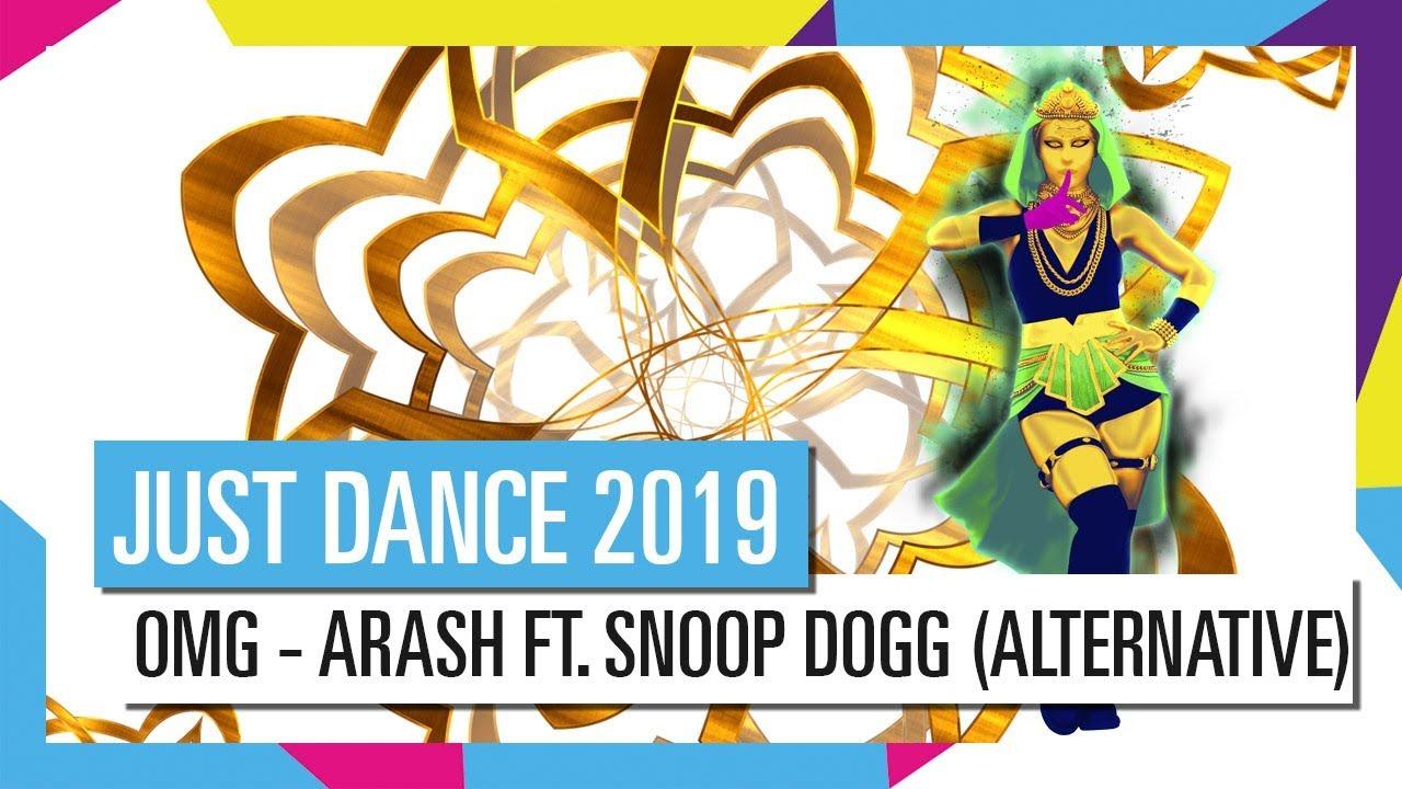 OMG - ARASH FT. SNOOP DOGG (ALTERNATIVE) | JUST DANCE 2019