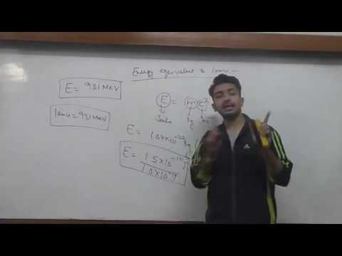 Nuclei  Concept of AMU, Mass Defect and Binding Energy  Lecture 1