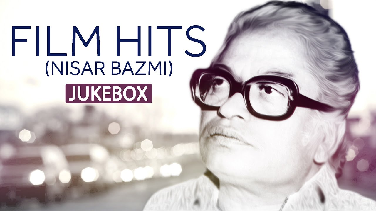 Film Hits by Nisar Bazmi - Audio Jukebox